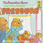 The Berenstain Bears and Too Much Pressure by Stan And Jan Berenstain Berenstain (Hardback, 1992)