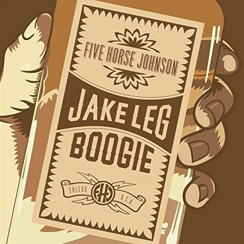 Five Horse Johnson - Jake Leg Boogie [New CD]