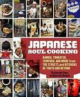 Japanese Soul Cooking: Ramen, Tonkatsu, Tempura, and More from the Streets and Kitchens of Tokyo and Beyond by Harris Salat, Tadashi Ono (Hardback, 2013)