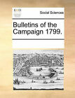 Bulletins of the Campaign 1799. by Multiple Contributors (Paperback / softback, 2010)