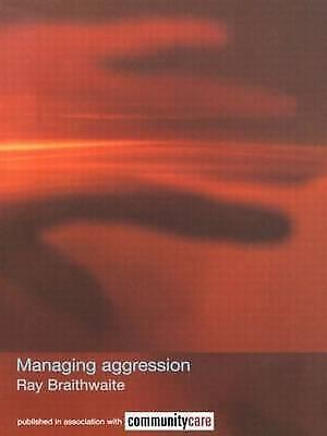 Braithwaite, Ray, Managing Aggression (The Social Work Skills Series), Very Good