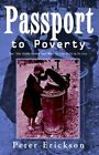 Passport to Poverty 9781413404012 by Peter Erickson Paperback