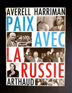 PAIX AVEC LA RUSSIE  Averell HARRIMAN   Ed Arthaud 1960