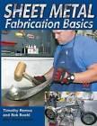 Sheet Metal Fabrication Basics by Rob Roehl, Timothy Remus (Paperback, 2008)