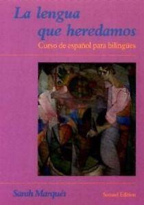 La-Lengua-Que-Heredamos-Curso-de-Espanol-para-Bilingues-by-Sarah-Marques-1991-Paperback-Sarah