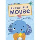 As Quiet as a Mouse (Early Reader) by Karen Owen (Paperback, 2016)