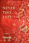 Never Too Late by Shun Mie Book Paperback