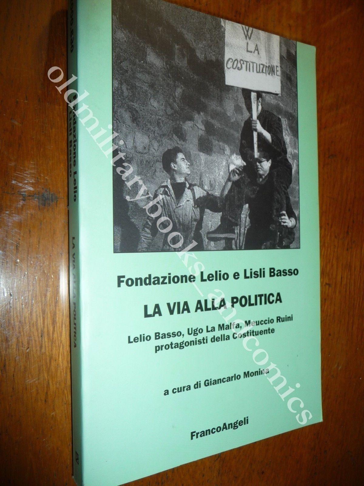 LA VIA ALLA POLITICA BASSO UGO LA MALFA RUINI PROTAGONISTI DELLA COSTITUENTE