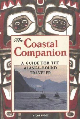 The Coastal Companion: A Guide for the Alaska-Bound Traveler