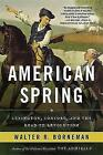 American Spring: Lexington, Concord, and the Road to Revolution by Walter R. Borneman (Paperback, 2015)