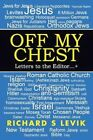 off My Chest Letters to The Editor 9781477259528 by Richard Levik Paperback