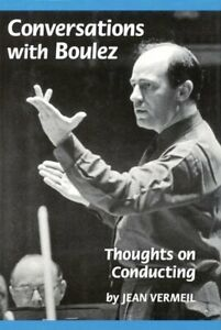 Pierre-Boulez-Conversations-with-Boulez-Thoughts-on-Conducting-SIGNED-FIRST-ED