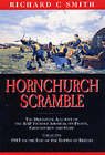 Hornchurch Scramble: The Definitive Account of the Raf Fighter Airfield, Its Pilots, Groundcrew and Staff from 1915 to the End of the Battle of Britain: Vol 1 by Richard C. Smith (Paperback, 2002)