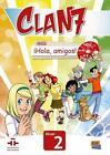Clan 7 con ¡Hola, amigos! 2 Libro alumno von María Pilar Valero Ramírez, Manuela Míguez Salas, María Gómez Castro und José Andrés Rojano Gálvez (2014, Taschenbuch)