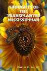Thoughts of the Transplanted Mississippian by Charles M. Day III (Paperback, 2007)