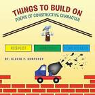 Things to Build on: Poems of Constructive Character by Gloria P Humphrey (Paperback / softback, 2015)