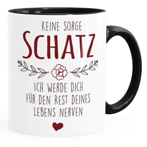 Kaffee-Tasse Spruch Keine Sorge Schatz ich werde dich für den Rest deines