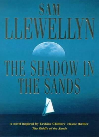 The Shadow in the Sands By Sam Llewellyn. 9780747260059