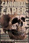 Cannibal Caper 9781468557312 by Johnny Mack Hood Hardcover