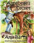 Annabelle's Secret by Amy Barth (Paperback, 2009)