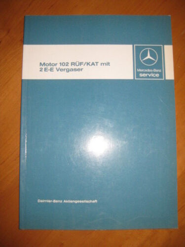 Werkstatthandbuch Mercedes M 102 RÜF W 201 Kat 2 E-E Vergaser W 124