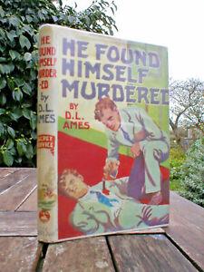 DELANO-AMES-HE-FOUND-HIMSELF-MURDERED-1ST-UK-GERALD-SWAN-1947