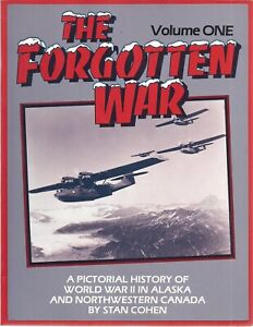 4-Volumes-The-Forgotten-War-Pictorial-history-of-WWII-in-Alaska-Stan-Cohen