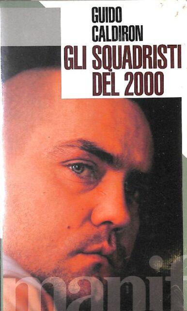ZZNOSKEUFD GLI SQUADRISTI DEL 2000 - GUIDO CALDIRON - MANIFESTOLIBRI 6494