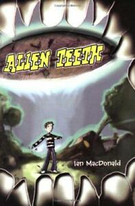 Alien-Teeth-by-Ian-MacDonald-NEW-Book-FREE-amp-Paperback