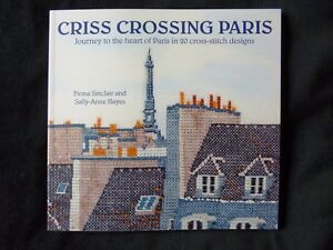 criss crossing paris journey to the heart of paris in 20 cross stitch designs