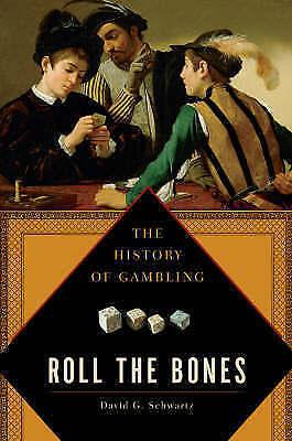Roll The Bones: The History of Gambling, Schwartz, David G.,