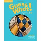 Guess What! Level 6 Pupil's Book British English by Susannah Reed (Paperback, 2015)
