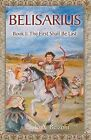 Belisarius Book 1: The First Shall Be Last by Paolo A Belzoni (Paperback / softback, 2000)