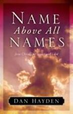 Name Above All Names: Jesus Christ Our Savior and Lord