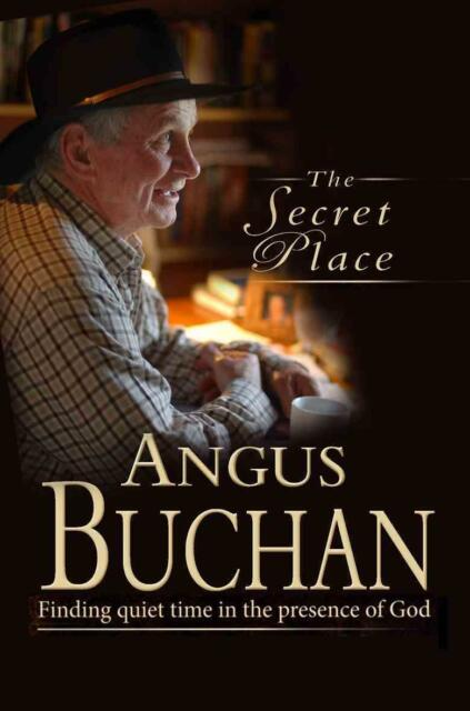 The Secret Place: Finding Quiet Time in the Presence of God von Angus Buchan...