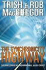 The Synchronicity Highway by Rob MacGregor, Trish MacGregor (Paperback / softback, 2013)