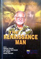 The Renaissance Man: Royal Professor Ungku A Aziz - Hashim Yaacob & Others (eds)