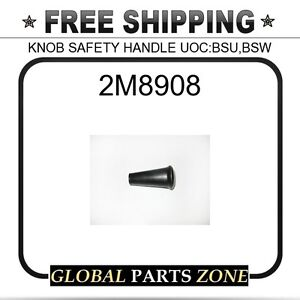 2m8908 Knob Safety Handle Uocbsubsw 4y2095 For Caterpillar Cat