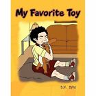 My Favorite Toy B N Byrd Xlibris Corporation Paperback Softback 9781450052900