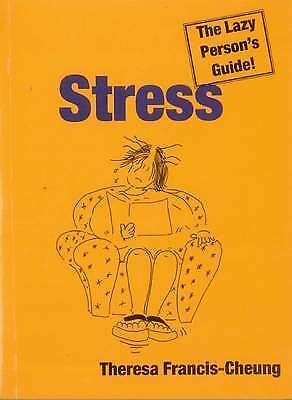 """""""AS NEW"""" Francis-Cheung, Theresa, Stress: The Lazy Person's Guide Book"""
