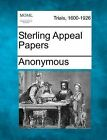 Sterling Appeal Papers by Anonymous (Paperback / softback, 2012)