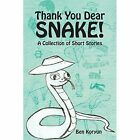 Thank You Dear Snake a Collection of Short Stories 9781482844061 by Ben Koryun
