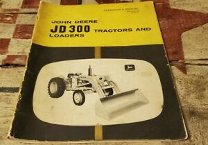 John Deere JD 300 Tractors And Loaders Operator's Manual OM-T32424 / Issue H9