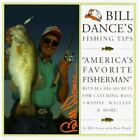 Bill Dance's Fishing Tips : America's Favorite Fisherman by Bill Dance and Don Wirth (1998, Paperback)
