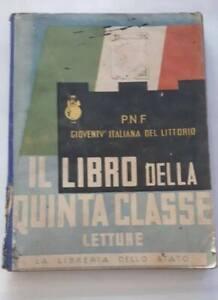 PNF-GIOVENTU-ITALIANA-LITTORIO-IL-LIBRO-DELLA-5-CLASSE-LETTURE-ANNO-1939