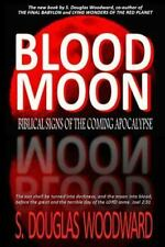 Blood Moon : Biblical Signs of the Coming Apocalypse by S. Woodward (2014,...