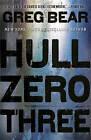 Hull Zero Three by Greg Bear (Paperback, 2011)