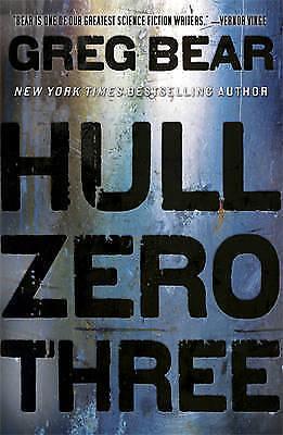 Hull Zero Three, Bear, Greg, Used; Good Book