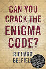 Can You Crack The Enigma Code? by Richard Belfield (Hardback, 2006)