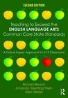 Teaching to Exceed the English Language Arts Common Core State Standards: A Critical Inquiry Approach for 6-12 Classrooms by Allen Webb, Amanda Haertling Thein, Richard Beach (Paperback, 2015)